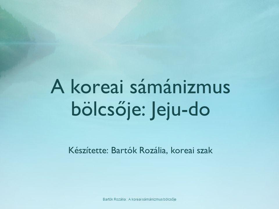 A koreai sámánizmus bölcsője: Jeju-do