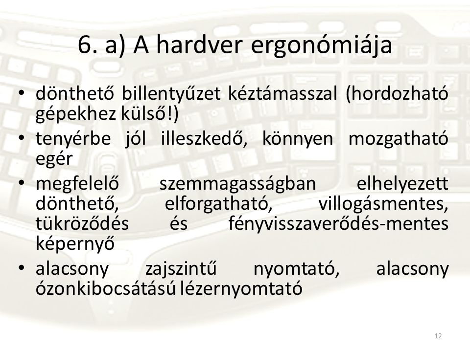 6. a) A hardver ergonómiája