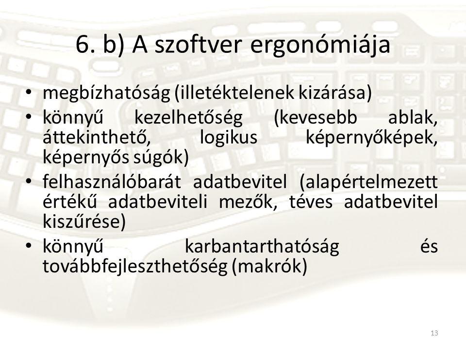 6. b) A szoftver ergonómiája