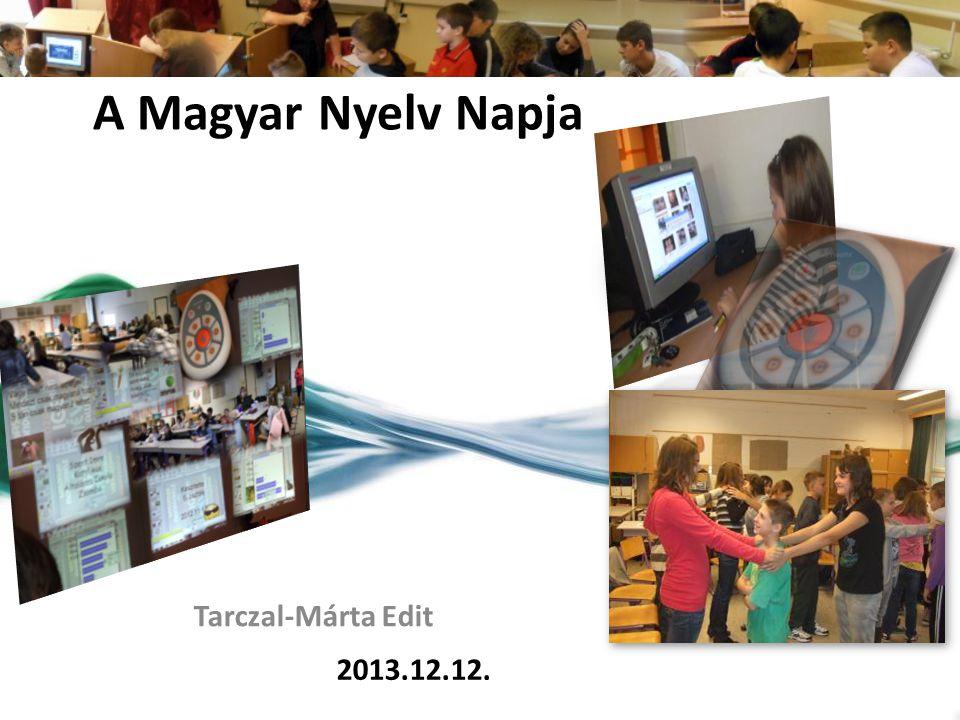 A Magyar Nyelv Napja kezdőkép Tarczal-Márta Edit 2013.12.12.