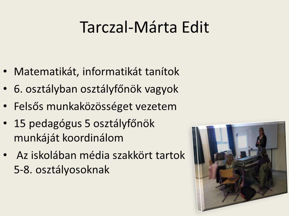 Tarczal-Márta Edit Matematikát, informatikát tanítok