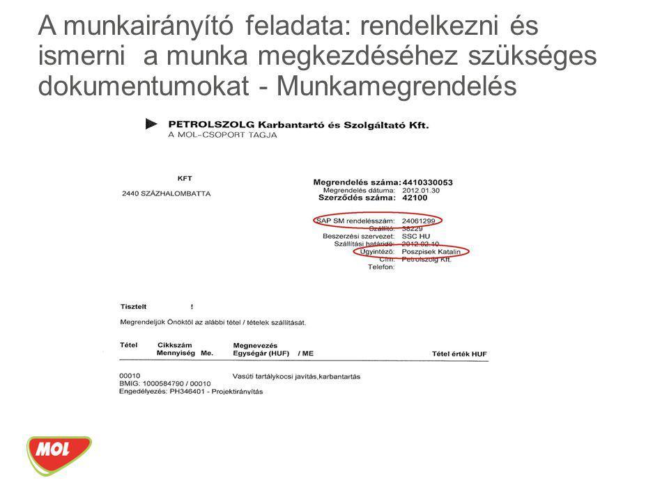 A munkairányító feladata: rendelkezni és ismerni a munka megkezdéséhez szükséges dokumentumokat - Munkamegrendelés
