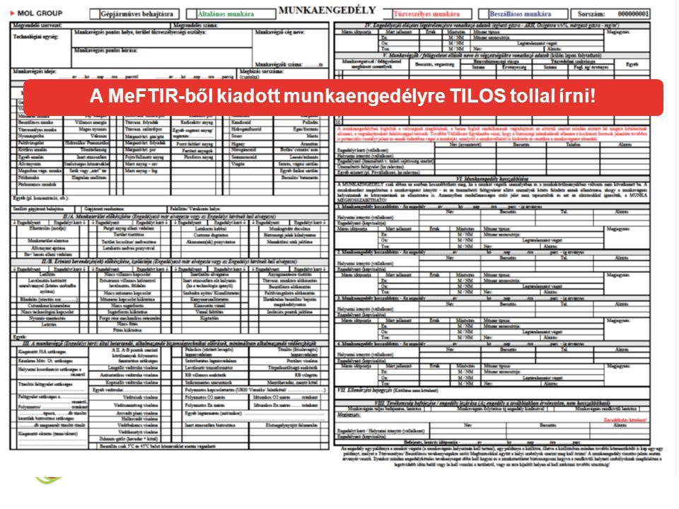 A MeFTIR-ből kiadott munkaengedélyre TILOS tollal írni!