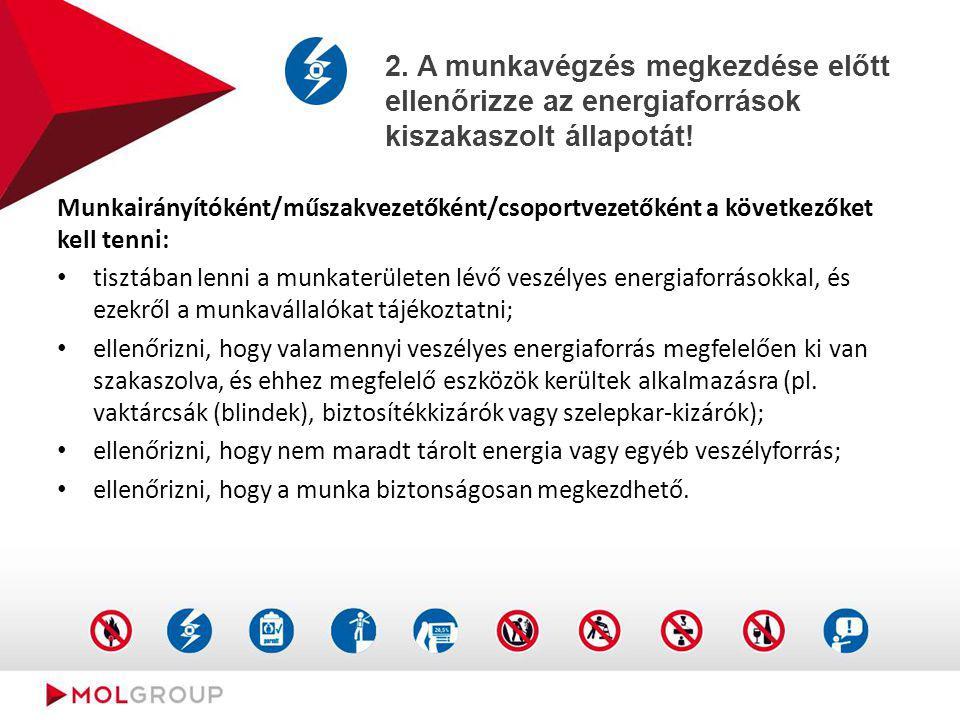 2. A munkavégzés megkezdése előtt ellenőrizze az energiaforrások kiszakaszolt állapotát!
