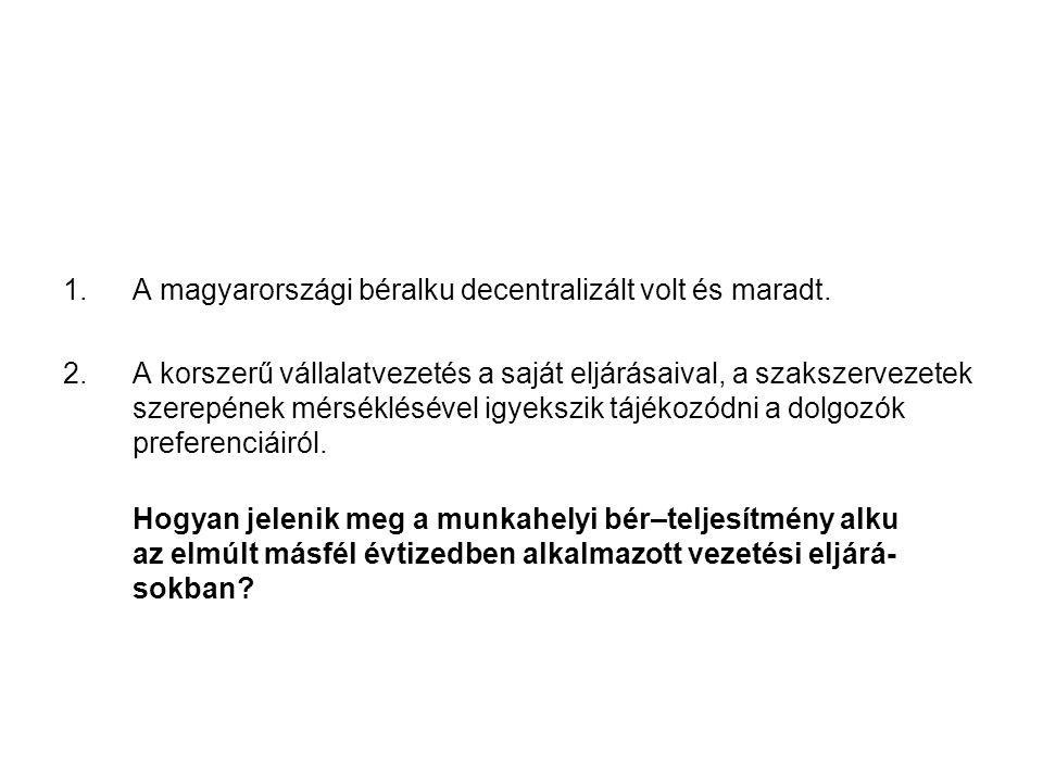 1. A magyarországi béralku decentralizált volt és maradt.