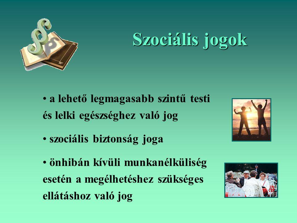 Szociális jogok a lehető legmagasabb szintű testi és lelki egészséghez való jog. szociális biztonság joga.