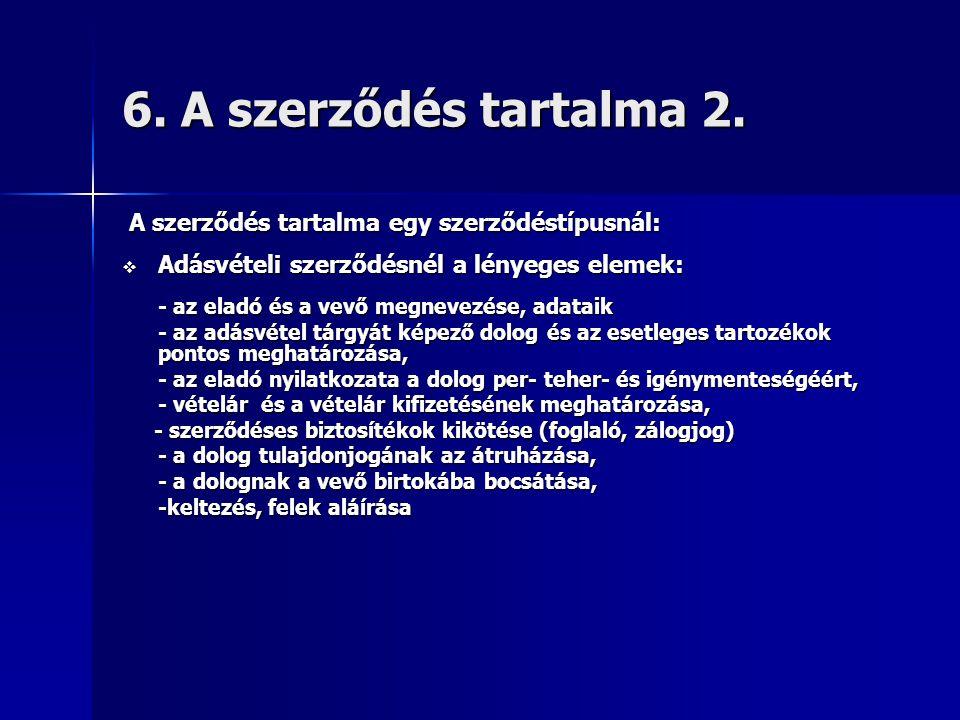 6. A szerződés tartalma 2. A szerződés tartalma egy szerződéstípusnál: