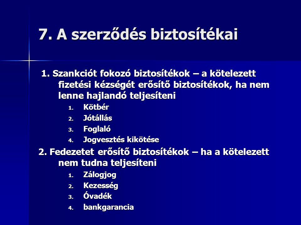 7. A szerződés biztosítékai