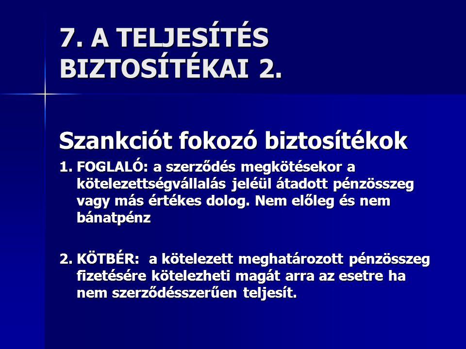 7. A TELJESÍTÉS BIZTOSÍTÉKAI 2.