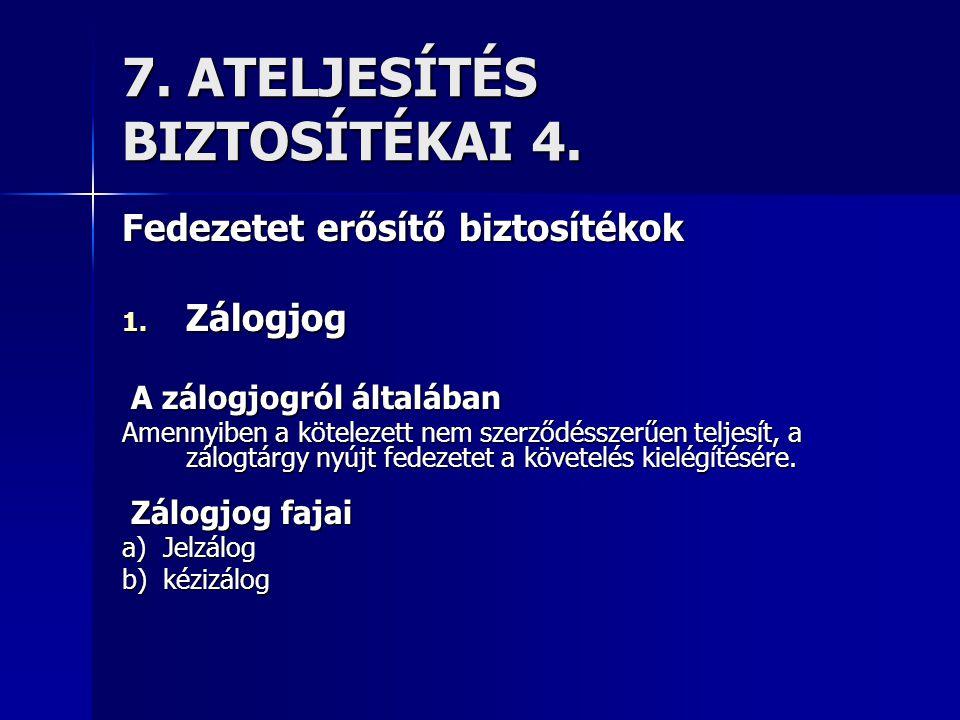 7. ATELJESÍTÉS BIZTOSÍTÉKAI 4.