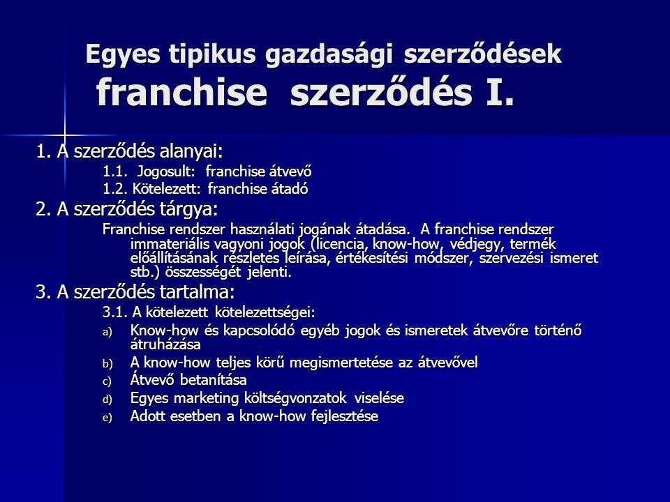 Egyes tipikus gazdasági szerződések franchise szerződés I.