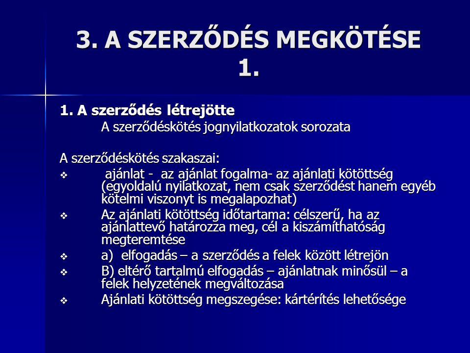 3. A SZERZŐDÉS MEGKÖTÉSE 1. 1. A szerződés létrejötte