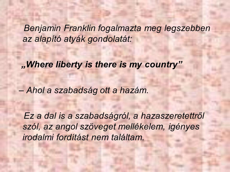 Benjamin Franklin fogalmazta meg legszebben az alapító atyák gondolatát: