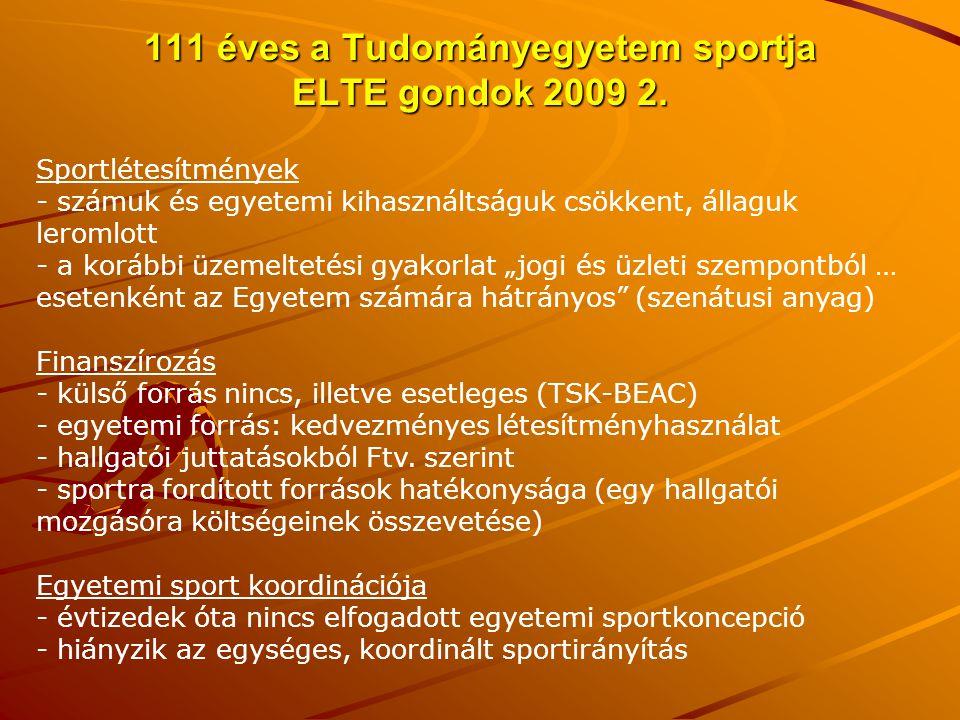 111 éves a Tudományegyetem sportja ELTE gondok 2009 2.