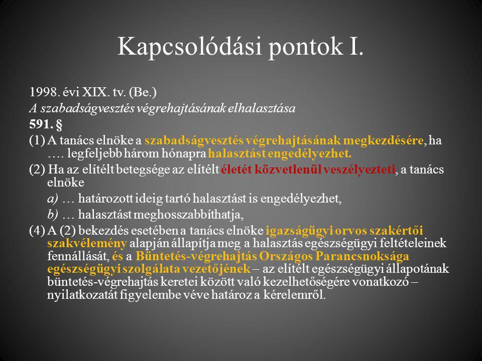 Kapcsolódási pontok I. 1998. évi XIX. tv. (Be.)