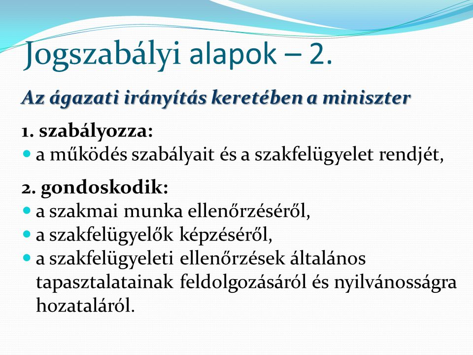 Jogszabályi alapok – 2. Az ágazati irányítás keretében a miniszter