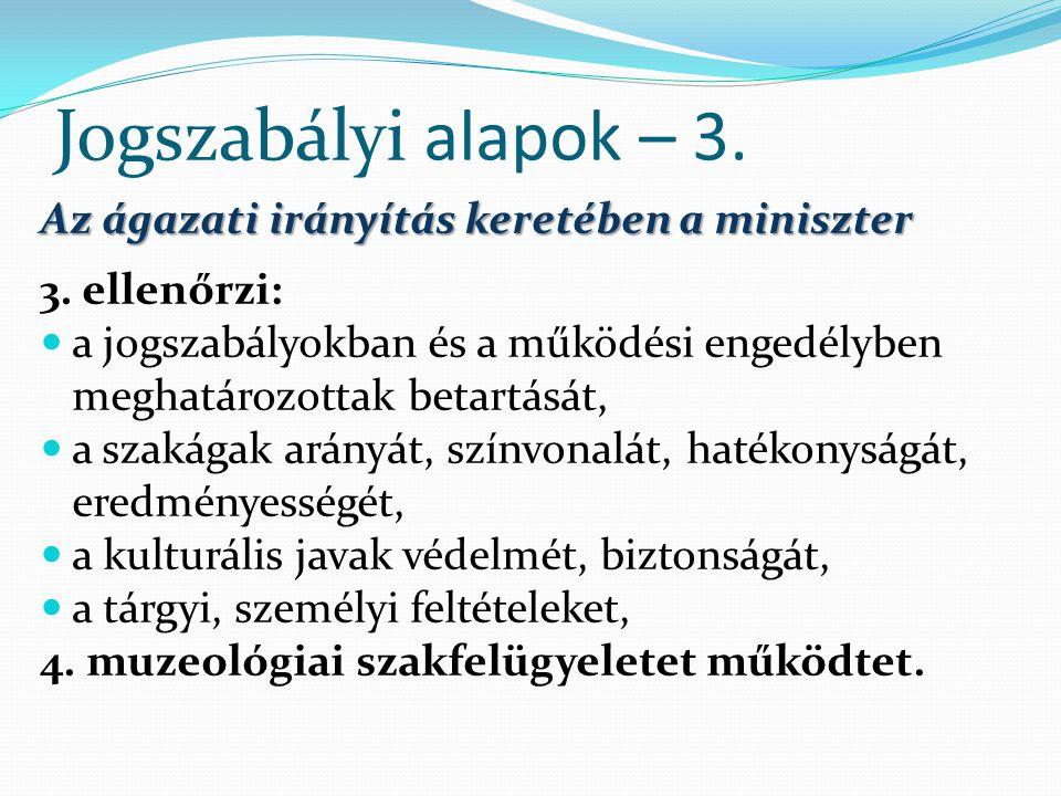 Jogszabályi alapok – 3. Az ágazati irányítás keretében a miniszter