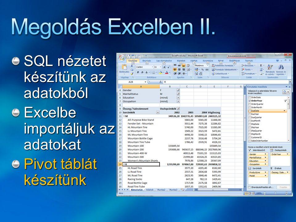 Megoldás Excelben II. SQL nézetet készítünk az adatokból