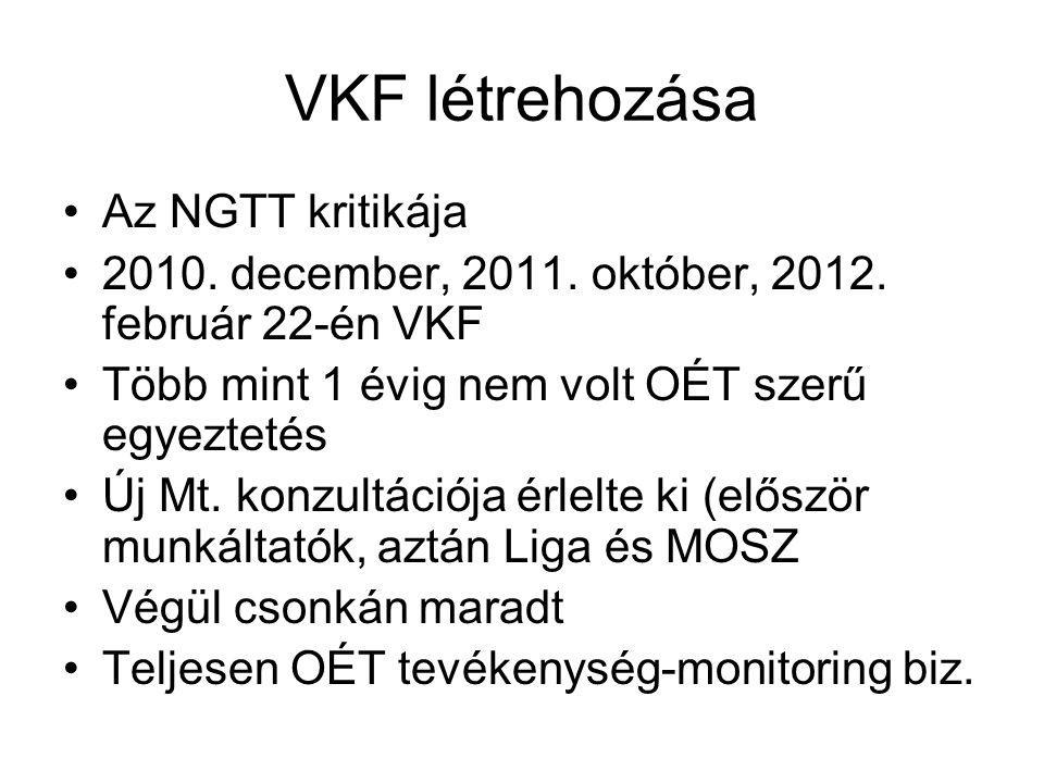 VKF létrehozása Az NGTT kritikája