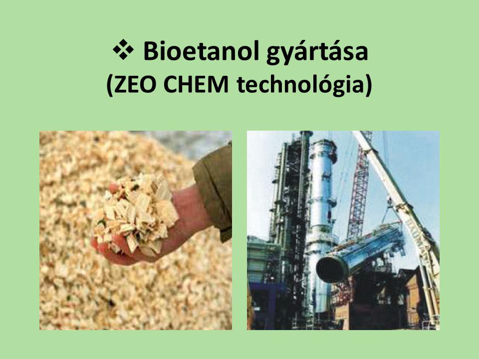 Bioetanol gyártása (ZEO CHEM technológia)
