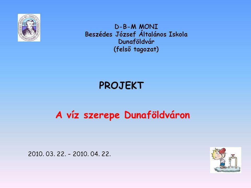 Beszédes József Általános Iskola A víz szerepe Dunaföldváron