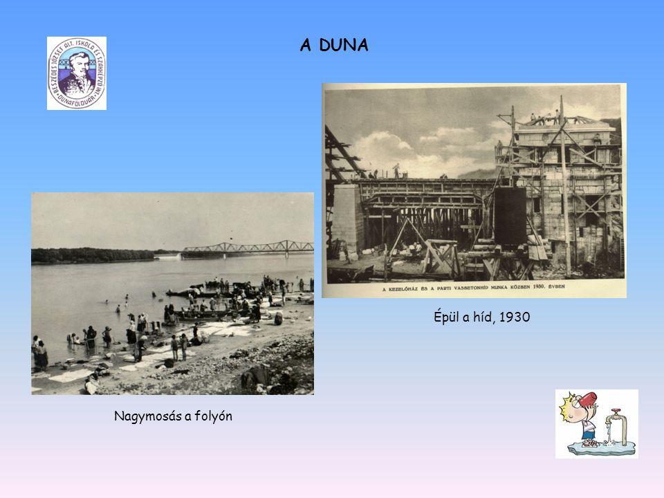 A DUNA Épül a híd, 1930 Nagymosás a folyón