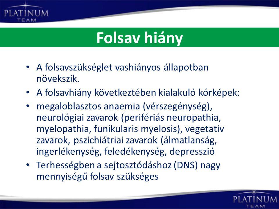 Folsav hiány A folsavszükséglet vashiányos állapotban növekszik.