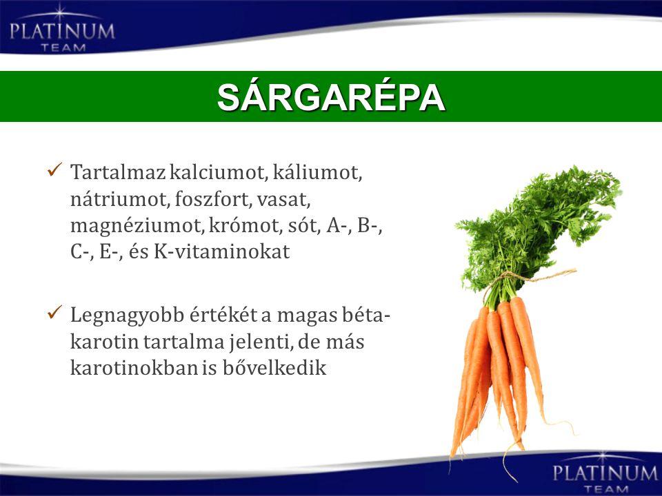 SÁRGARÉPA Tartalmaz kalciumot, káliumot, nátriumot, foszfort, vasat, magnéziumot, krómot, sót, A-, B-, C-, E-, és K-vitaminokat.