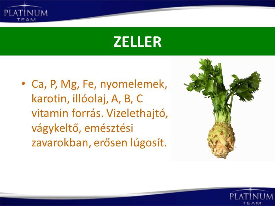 ZELLER Ca, P, Mg, Fe, nyomelemek, karotin, illóolaj, A, B, C vitamin forrás.