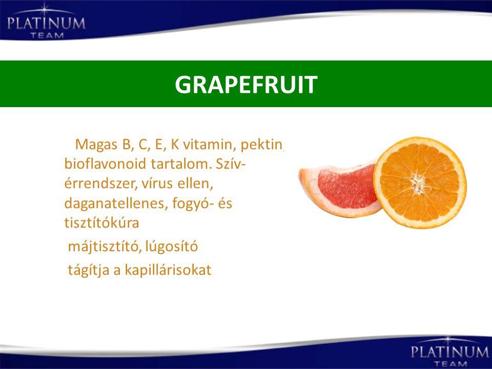 GRAPEFRUIT Magas B, C, E, K vitamin, pektin, bioflavonoid tartalom. Szív-érrendszer, vírus ellen, daganatellenes, fogyó- és tisztítókúra.