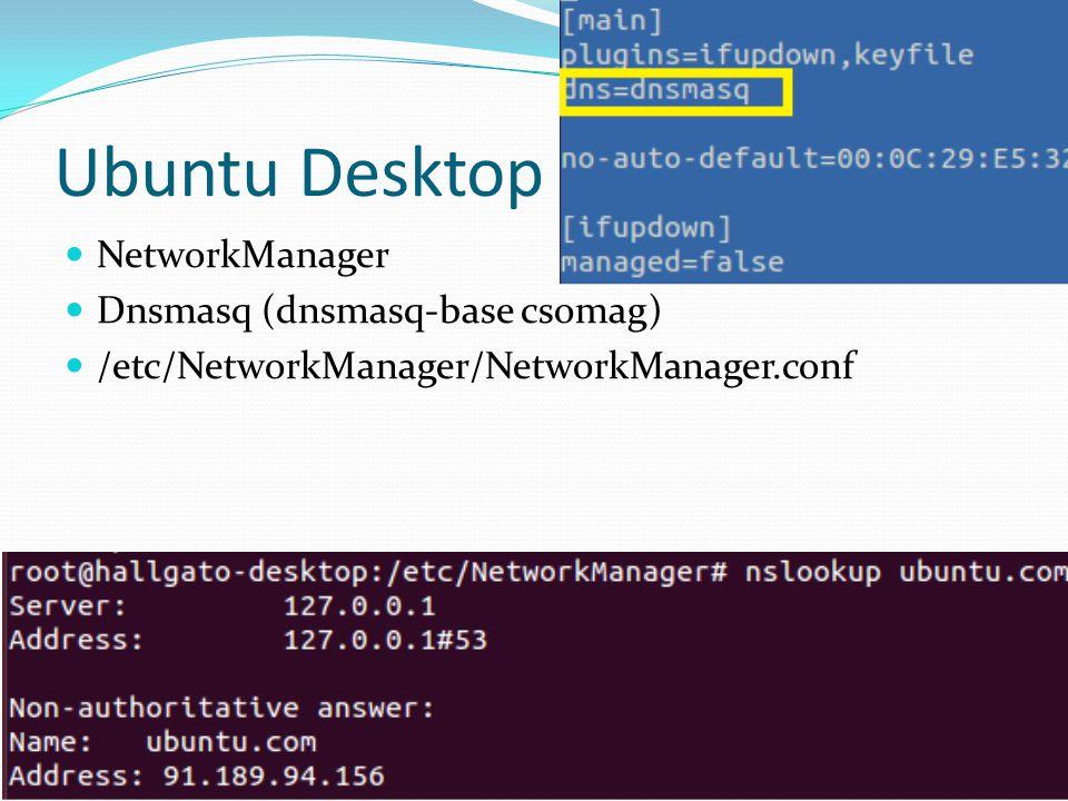 Ubuntu Desktop NetworkManager Dnsmasq (dnsmasq-base csomag)