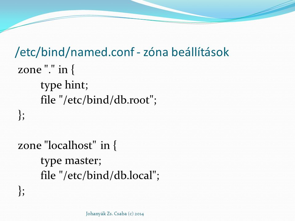 /etc/bind/named.conf - zóna beállítások