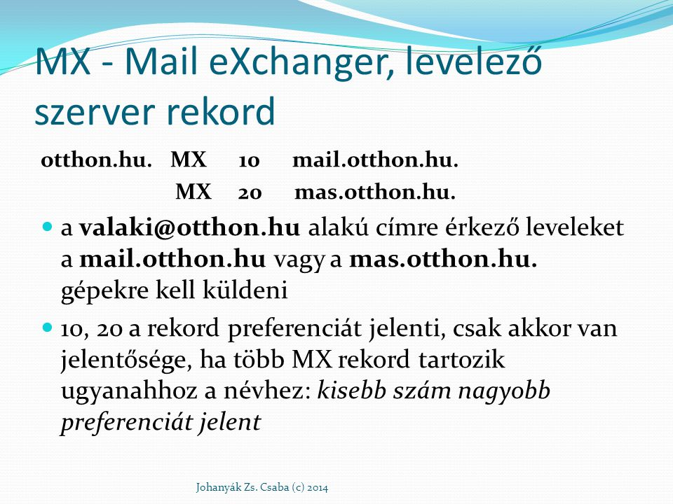 MX - Mail eXchanger, levelező szerver rekord