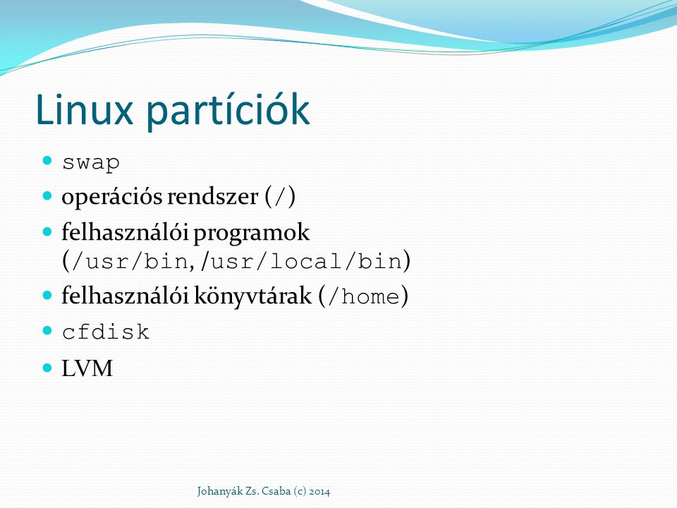 Linux partíciók swap operációs rendszer (/)