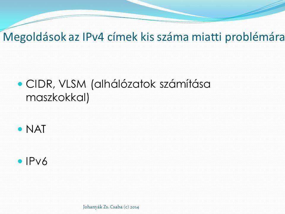 Megoldások az IPv4 címek kis száma miatti problémára