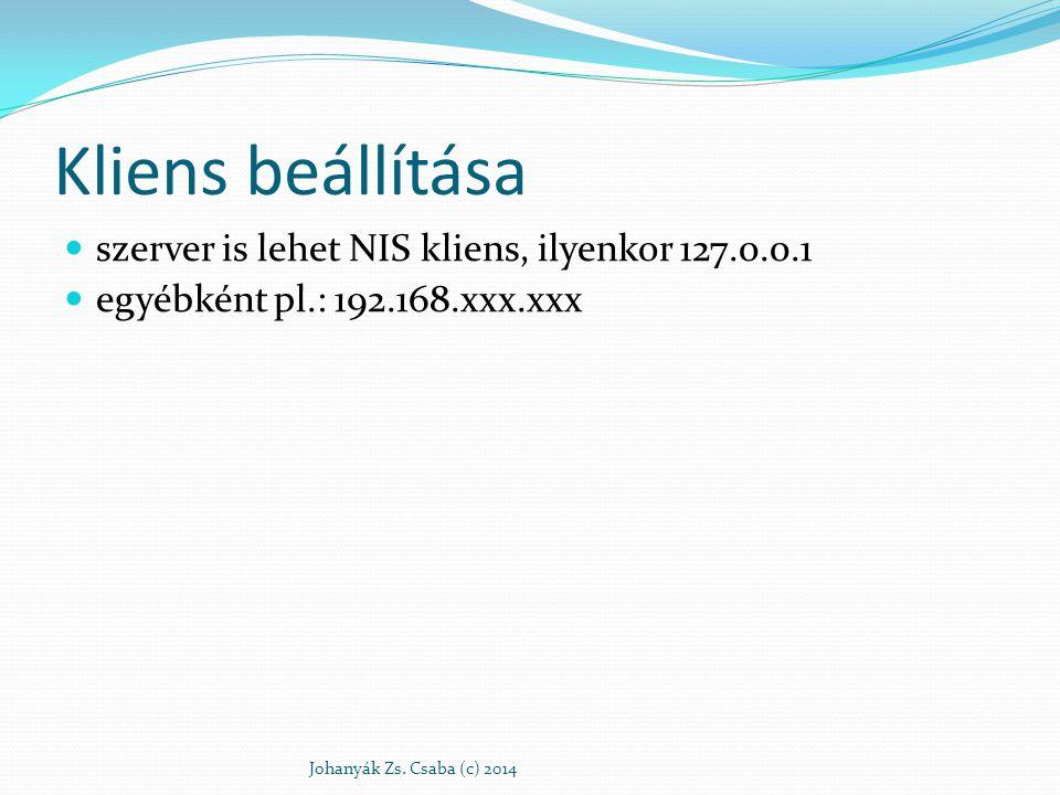 Kliens beállítása szerver is lehet NIS kliens, ilyenkor 127.0.0.1