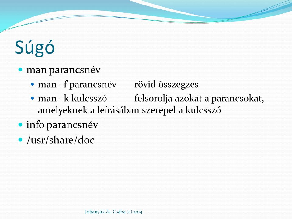 Súgó man parancsnév info parancsnév /usr/share/doc