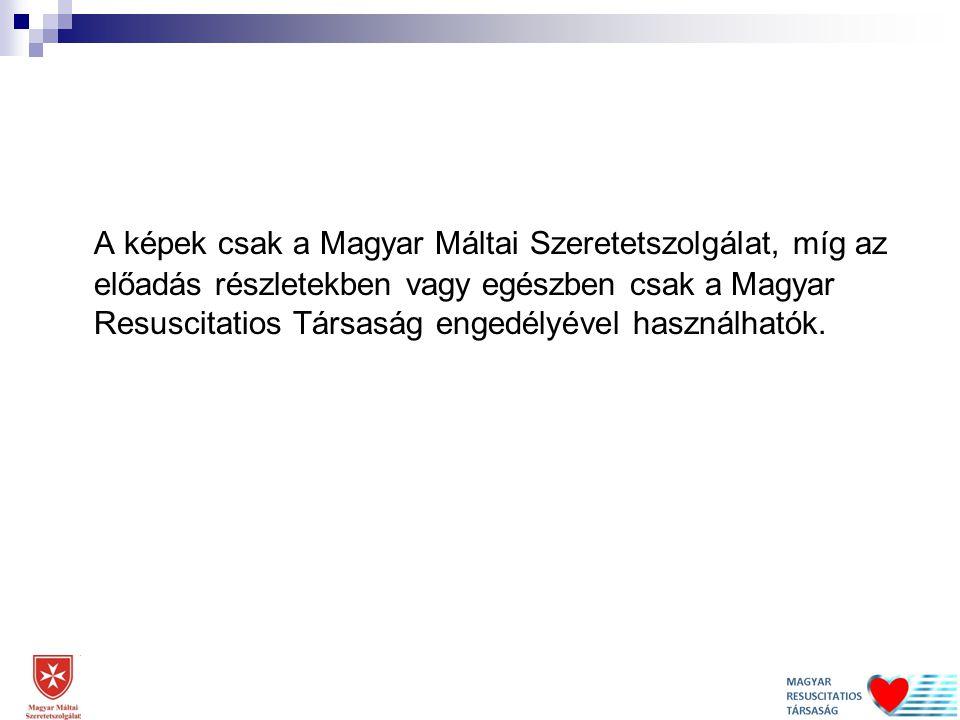 A képek csak a Magyar Máltai Szeretetszolgálat, míg az előadás részletekben vagy egészben csak a Magyar Resuscitatios Társaság engedélyével használhatók.