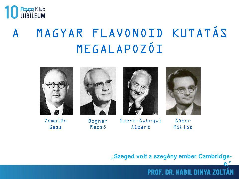 A MAGYAR FLAVONOID KUTATÁS MEGALAPOZÓI