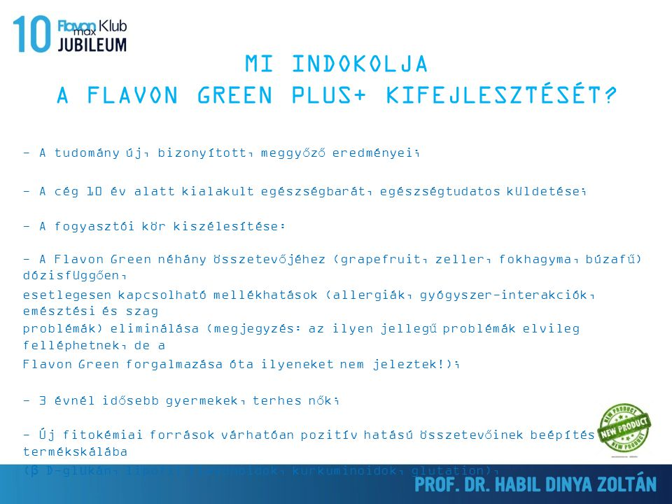 MI INDOKOLJA A FLAVON GREEN PLUS+ KIFEJLESZTÉSÉT