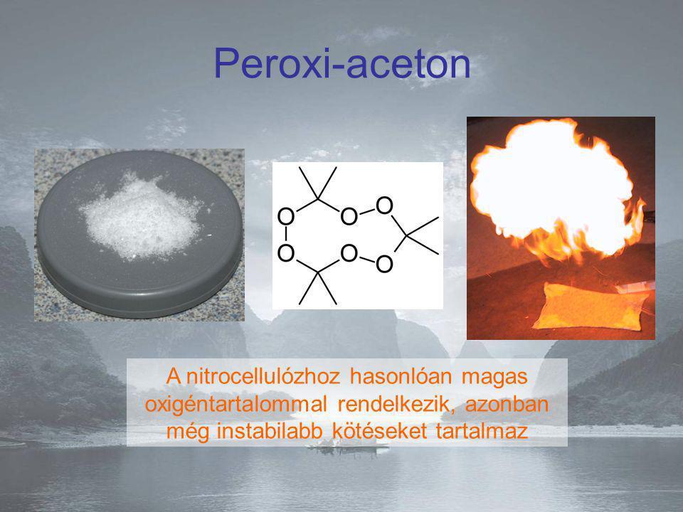Peroxi-aceton A nitrocellulózhoz hasonlóan magas oxigéntartalommal rendelkezik, azonban még instabilabb kötéseket tartalmaz.