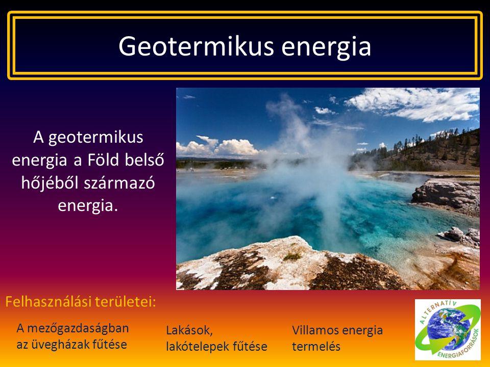 A geotermikus energia a Föld belső hőjéből származó energia.