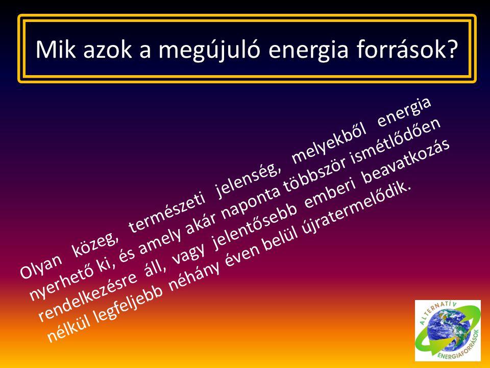 Mik azok a megújuló energia források
