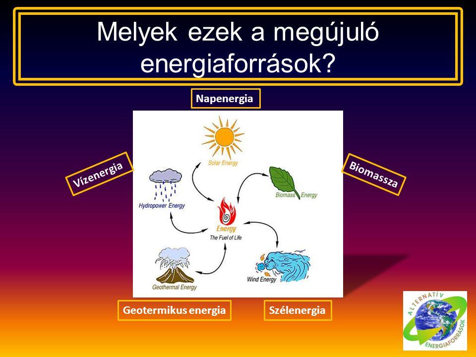 Melyek ezek a megújuló energiaforrások