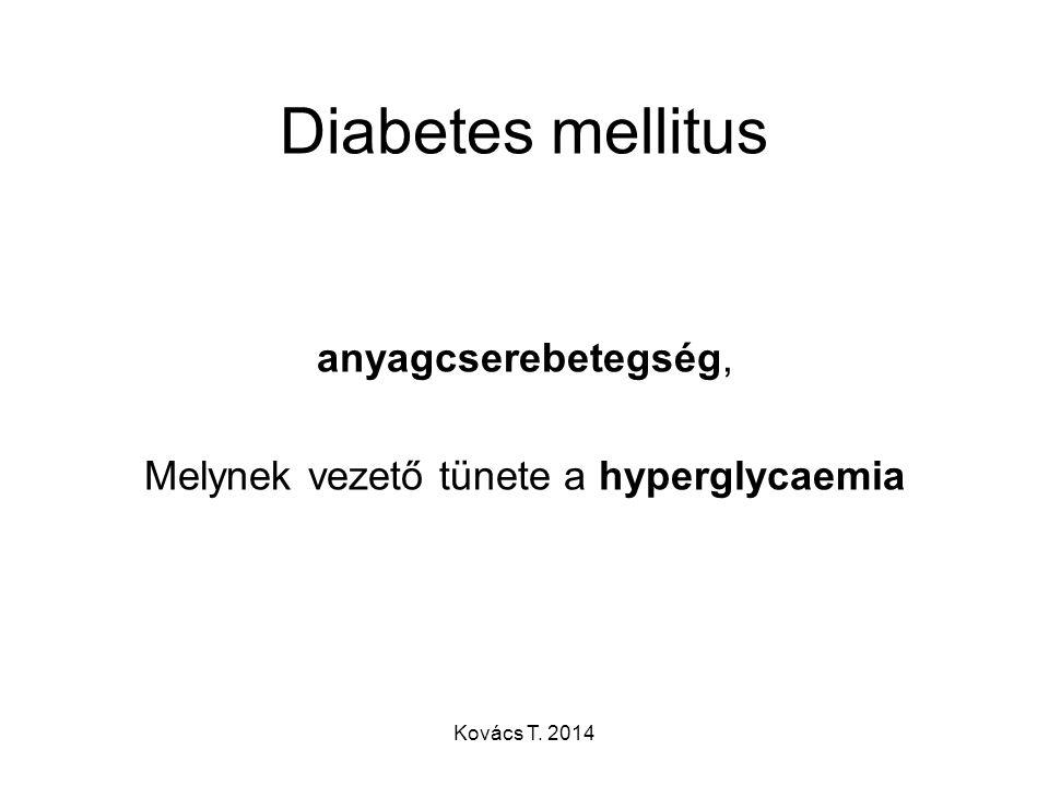 Melynek vezető tünete a hyperglycaemia
