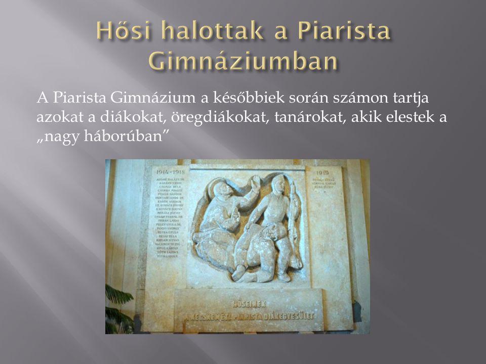 Hősi halottak a Piarista Gimnáziumban