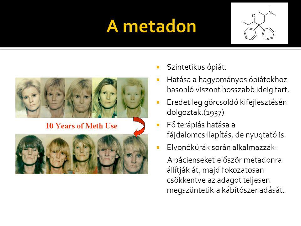 A metadon Szintetikus ópiát.