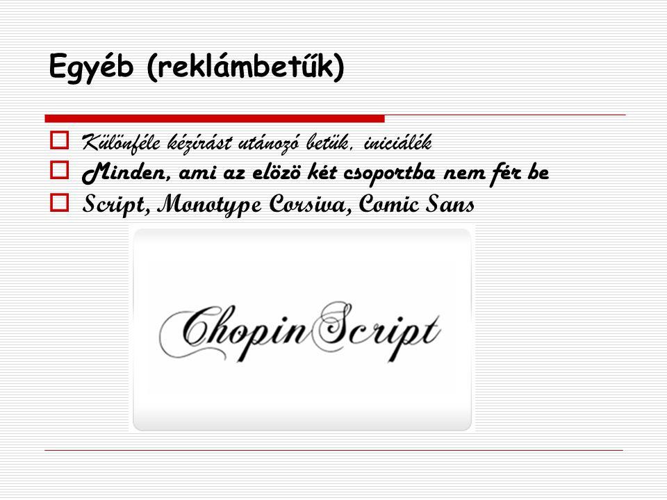 Egyéb (reklámbetűk) Különféle kézírást utánozó betük, iniciálék