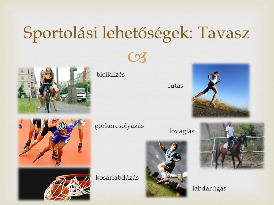 Sportolási lehetőségek: Tavasz
