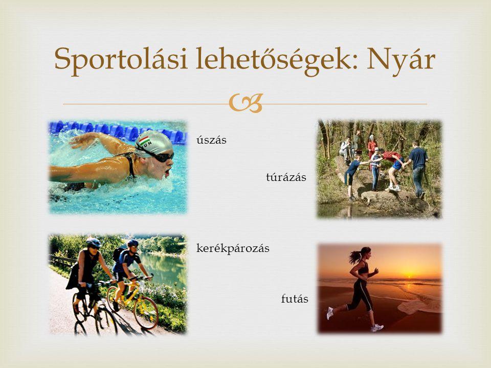 Sportolási lehetőségek: Nyár